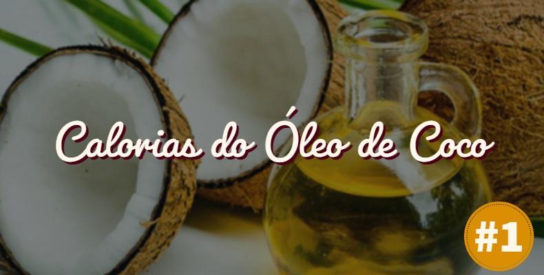 Calorias do óleo de coco.