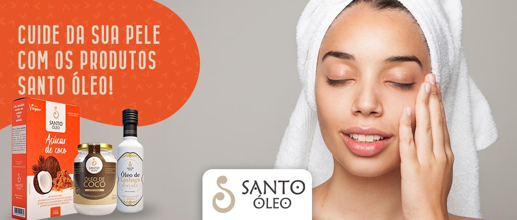 Cuide da sua pele com os produtos Santo Óleo!
