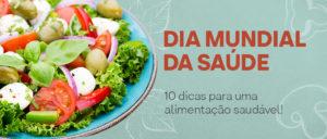 Dia Mundial da Saúde: 10 dicas para uma alimentação saudável!