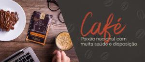 Café: Paixão nacional com muita saúde e disposição