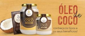 Óleo de Coco: conheça os tipos e os seus benefícios!